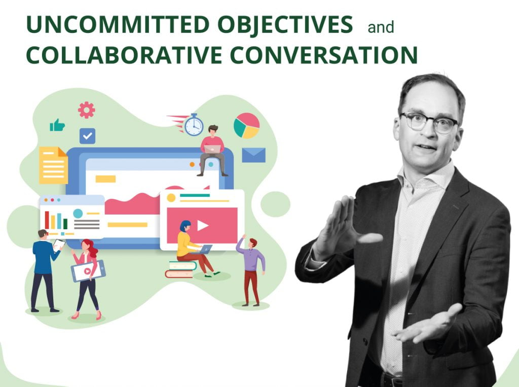 Episode 2 – Uncommitted Objectives and Collaborative Conversation