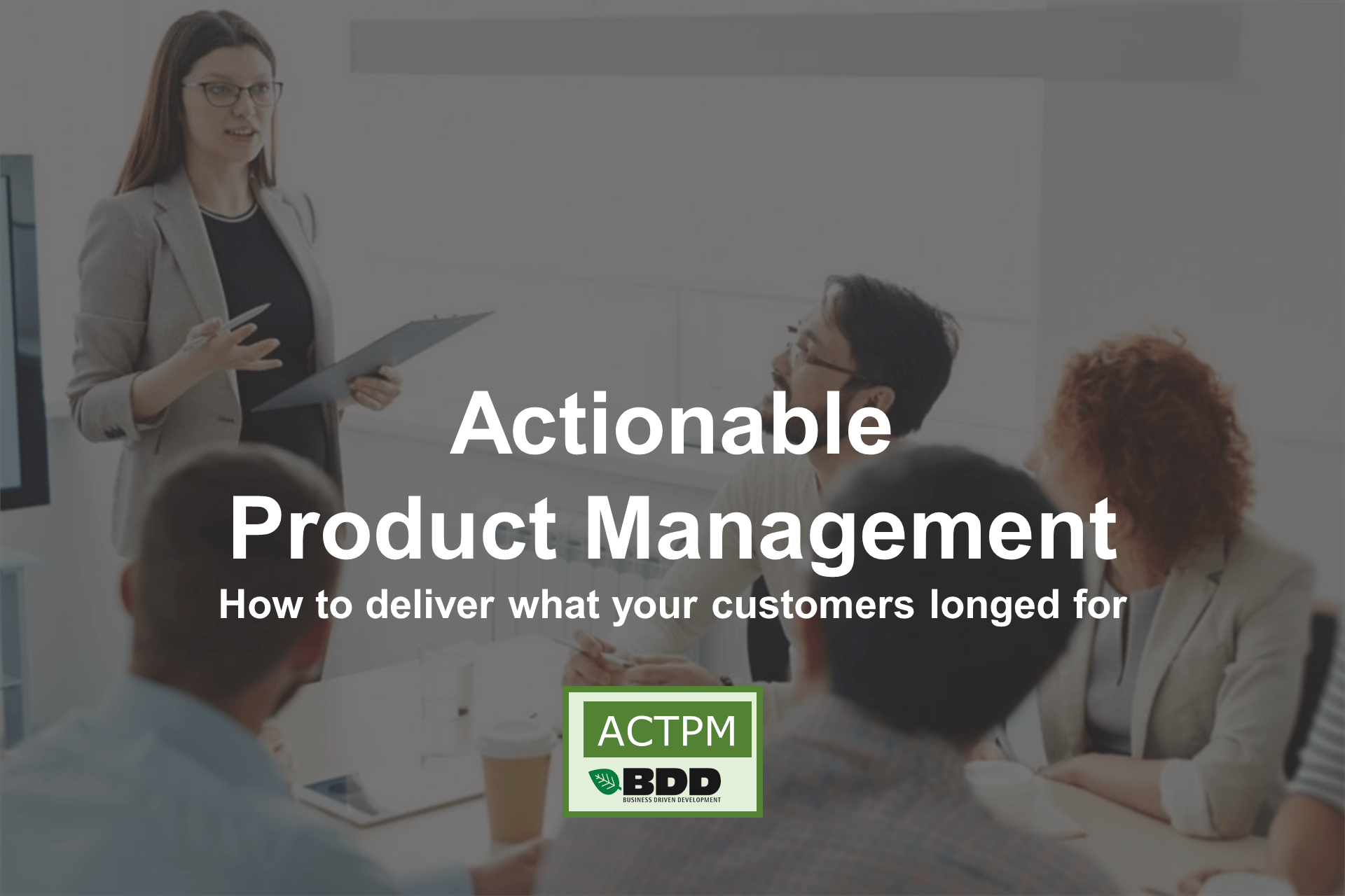 Actionable Product Management